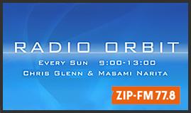 ZIP-FM クリス・グレン担当の番組 「RADIO ORBIT」
